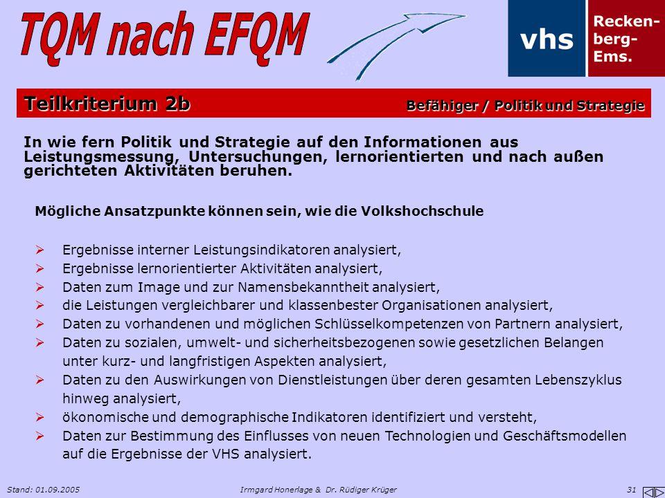 Stand: 01.09.2005Irmgard Honerlage & Dr. Rüdiger Krüger 31 In wie fern Politik und Strategie auf den Informationen aus Leistungsmessung, Untersuchunge