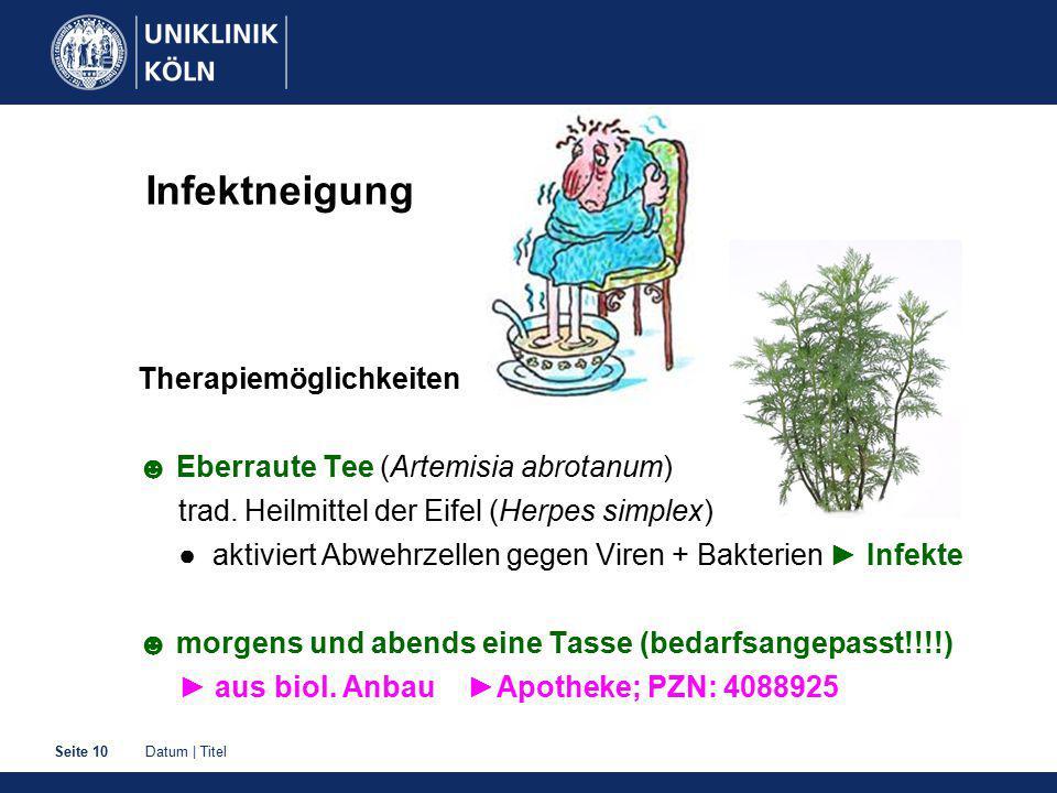 Datum   TitelSeite 10 Infektneigung Therapiemöglichkeiten ☻ Eberraute Tee (Artemisia abrotanum) trad.