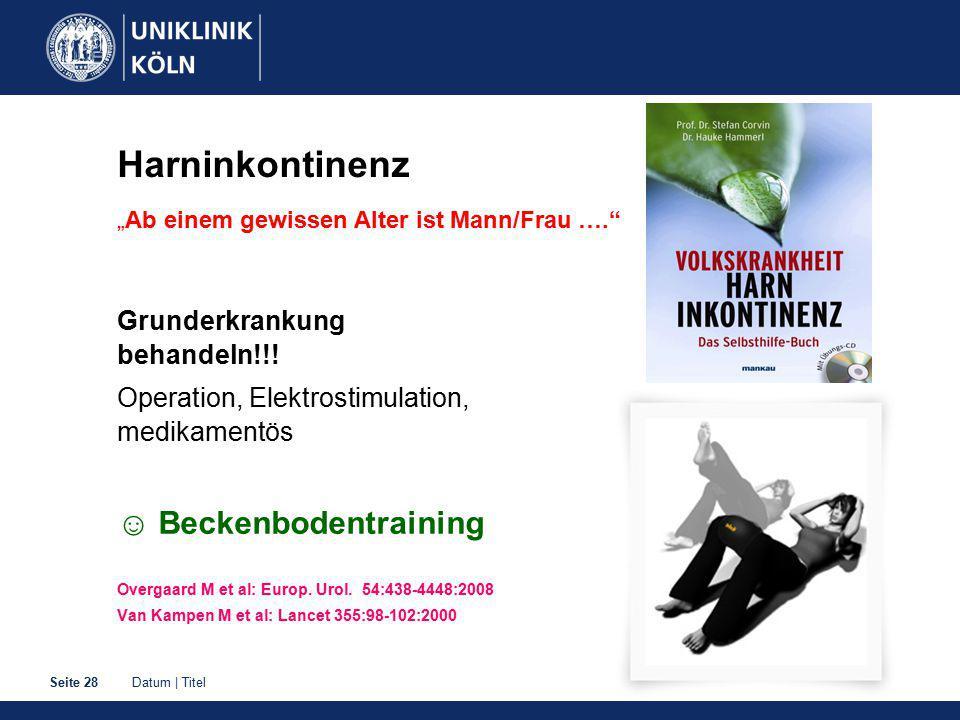 """Datum   TitelSeite 28 Harninkontinenz """" Ab einem gewissen Alter ist Mann/Frau …. Grunderkrankung behandeln!!."""