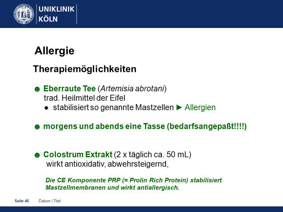 Datum   TitelSeite 46 Allergie Therapiemöglichkeiten ☻ Eberraute Tee (Artemisia abrotani) trad.