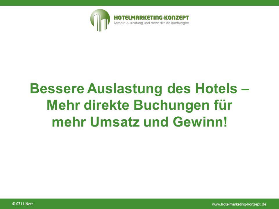 www.hotelmarketing-konzept.de © 0711-Netz Bessere Auslastung des Hotels – Mehr direkte Buchungen für mehr Umsatz und Gewinn!