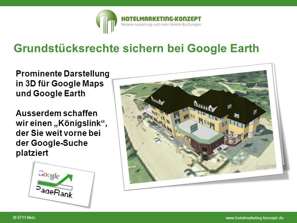 www.hotelmarketing-konzept.de © 0711-Netz Grundstücksrechte sichern bei Google Earth Prominente Darstellung in 3D für Google Maps und Google Earth Aus