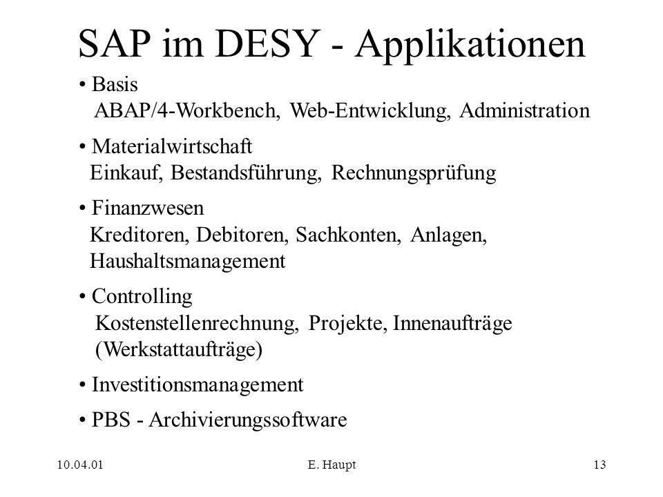 10.04.01E. Haupt13 SAP im DESY - Applikationen Basis ABAP/4-Workbench, Web-Entwicklung, Administration Materialwirtschaft Einkauf, Bestandsführung, Re