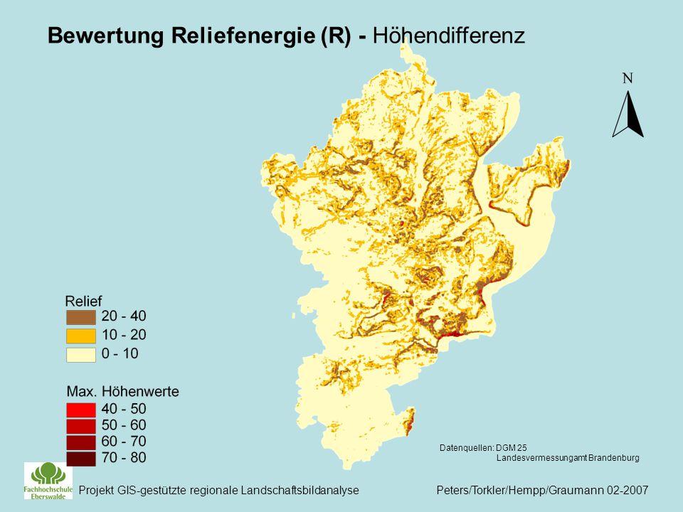 Projekt GIS-gestützte regionale Landschaftsbildanalyse Peters/Torkler/Hempp/Graumann 02-2007 Bewertung Reliefenergie (R) - Höhendifferenz Datenquellen: DGM 25 Landesvermessungamt Brandenburg