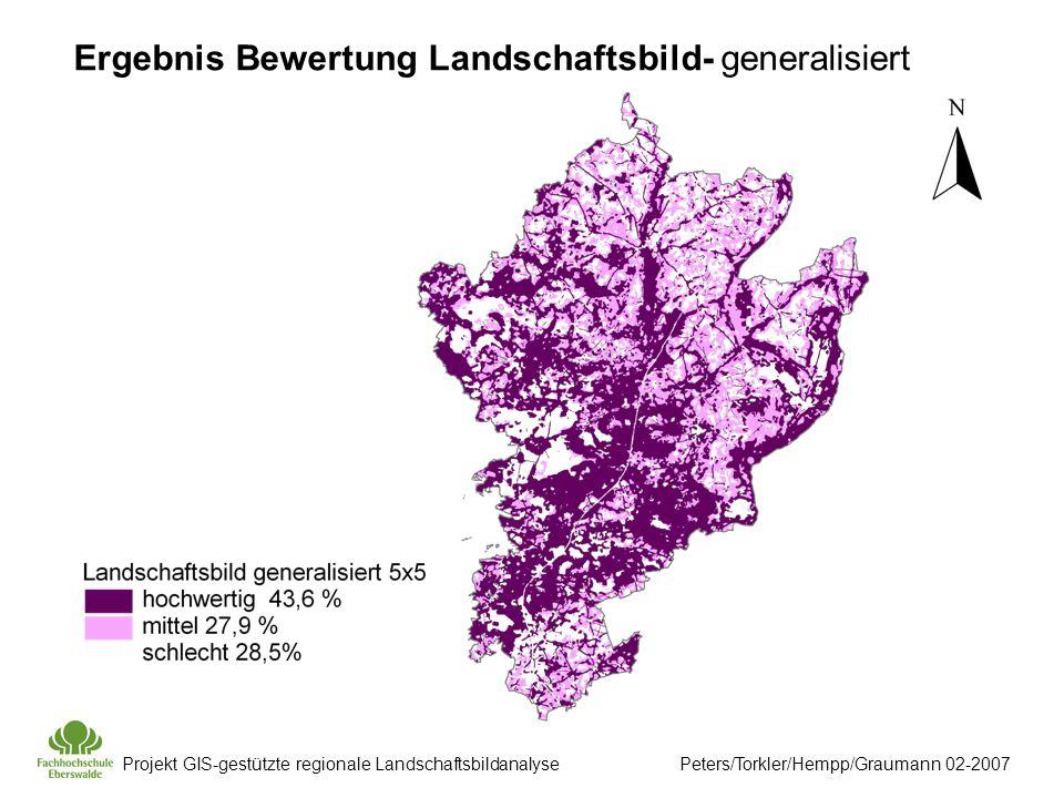 Projekt GIS-gestützte regionale Landschaftsbildanalyse Peters/Torkler/Hempp/Graumann 02-2007 Ergebnis Bewertung Landschaftsbild- generalisiert