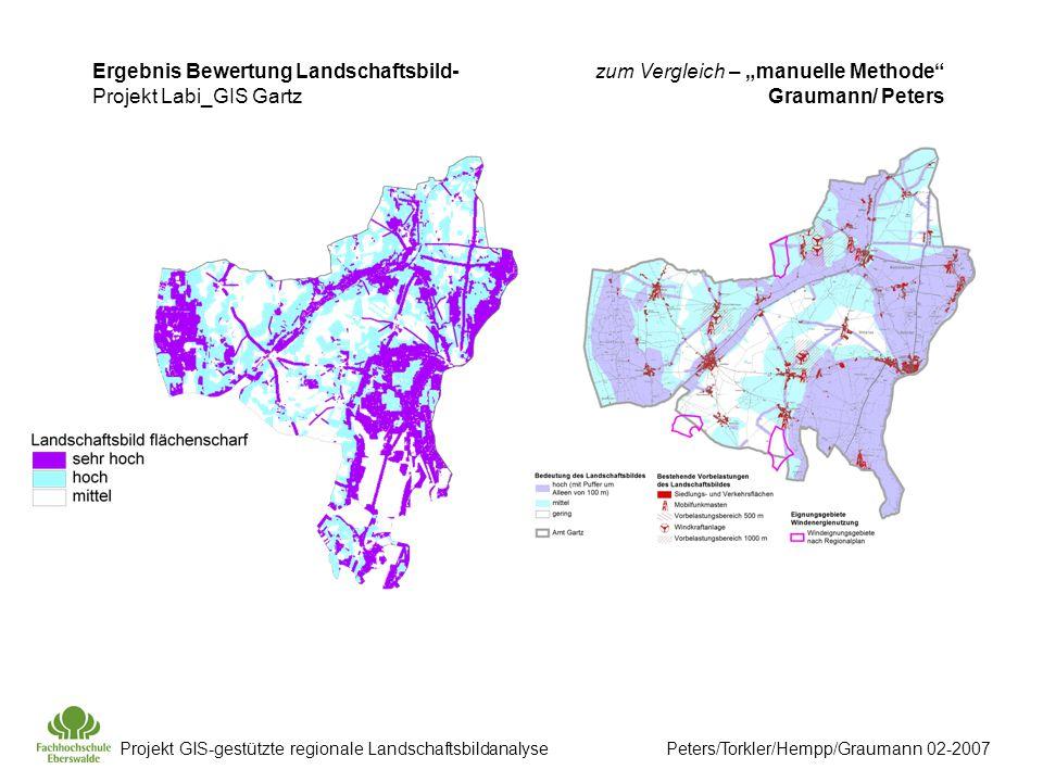 "Projekt GIS-gestützte regionale Landschaftsbildanalyse Peters/Torkler/Hempp/Graumann 02-2007 zum Vergleich – ""manuelle Methode Graumann/ Peters Ergebnis Bewertung Landschaftsbild- Projekt Labi_GIS Gartz"