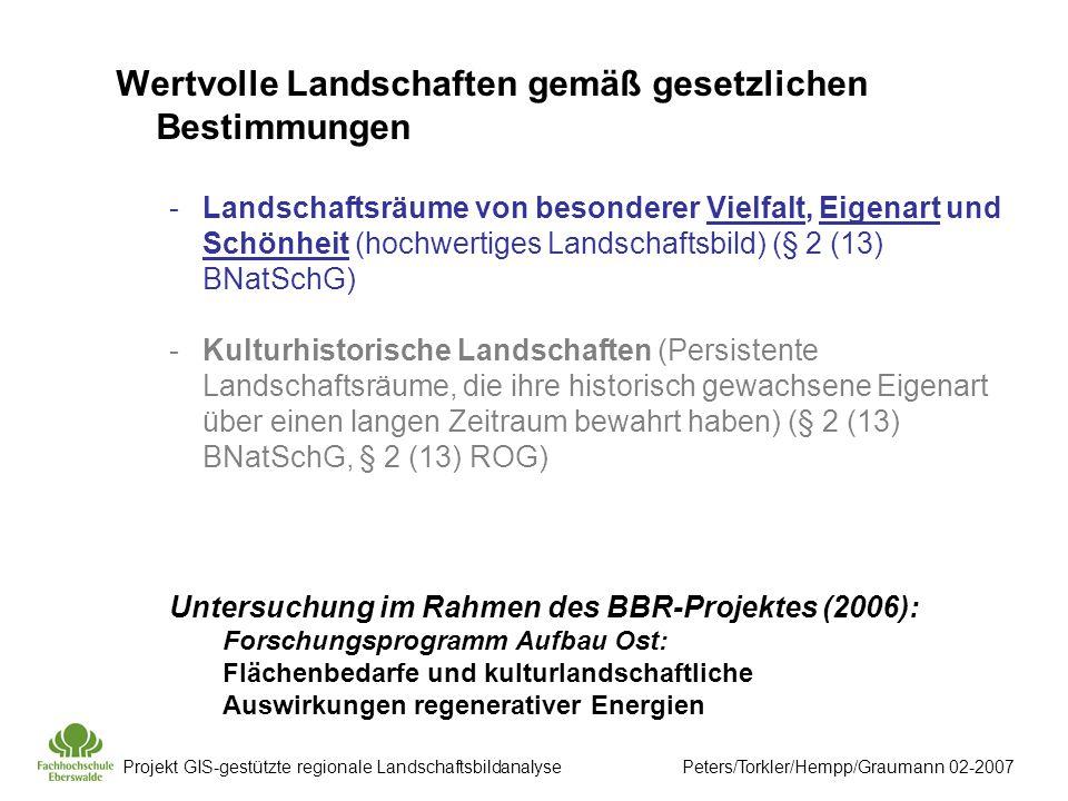 Projekt GIS-gestützte regionale Landschaftsbildanalyse Peters/Torkler/Hempp/Graumann 02-2007 Landschaftsbildanalyse Barnim - Uckermark GIS-Datenverarbeitung Aggregation der Ergebnisse