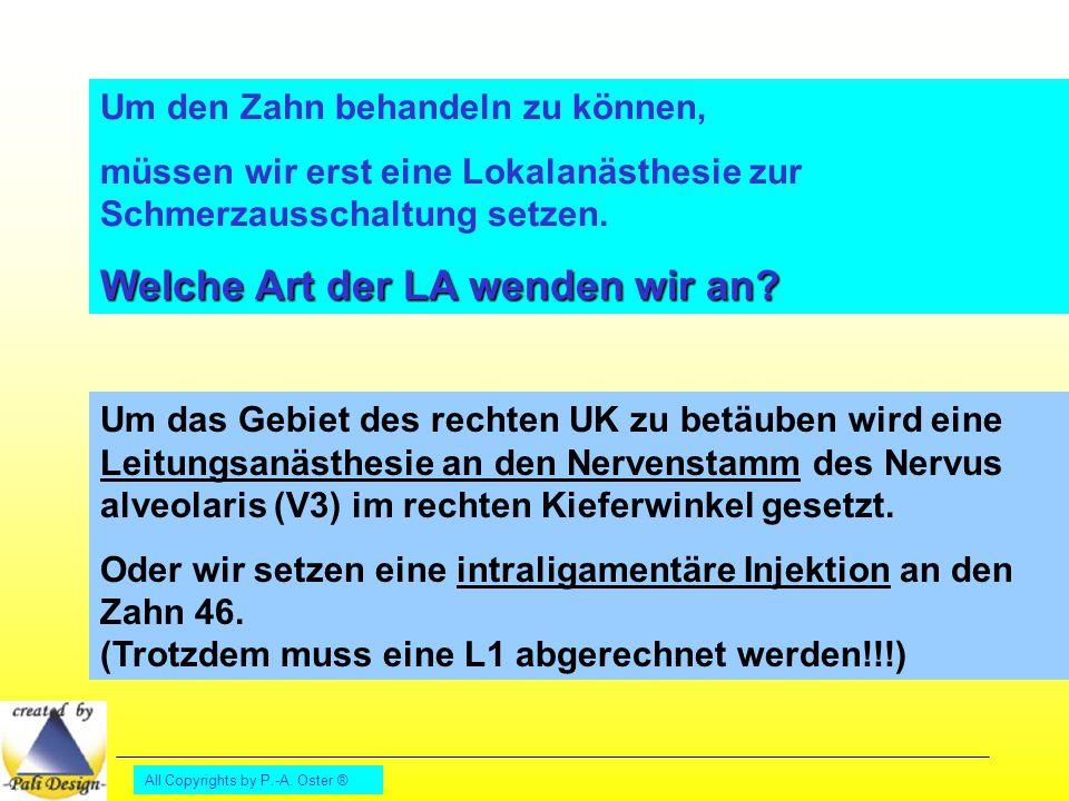All Copyrights by P.-A.Oster ® Als nächstes entfernen vollständig wir die Karies.