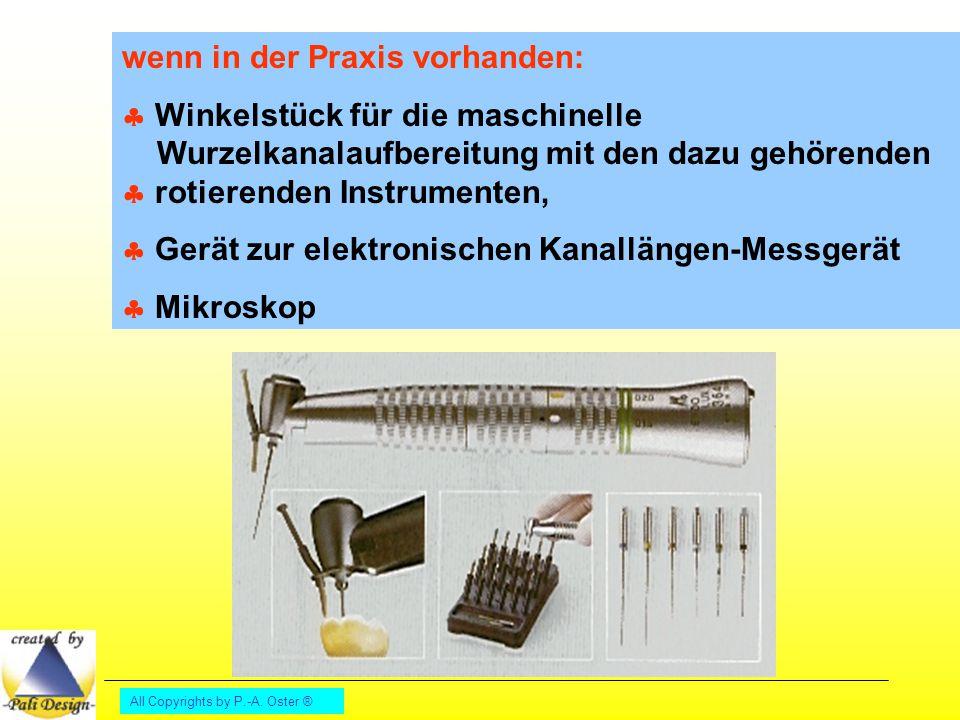 All Copyrights by P.-A. Oster ® wenn in der Praxis vorhanden:  Winkelstück für die maschinelle Wurzelkanalaufbereitung mit den dazu gehörenden  roti