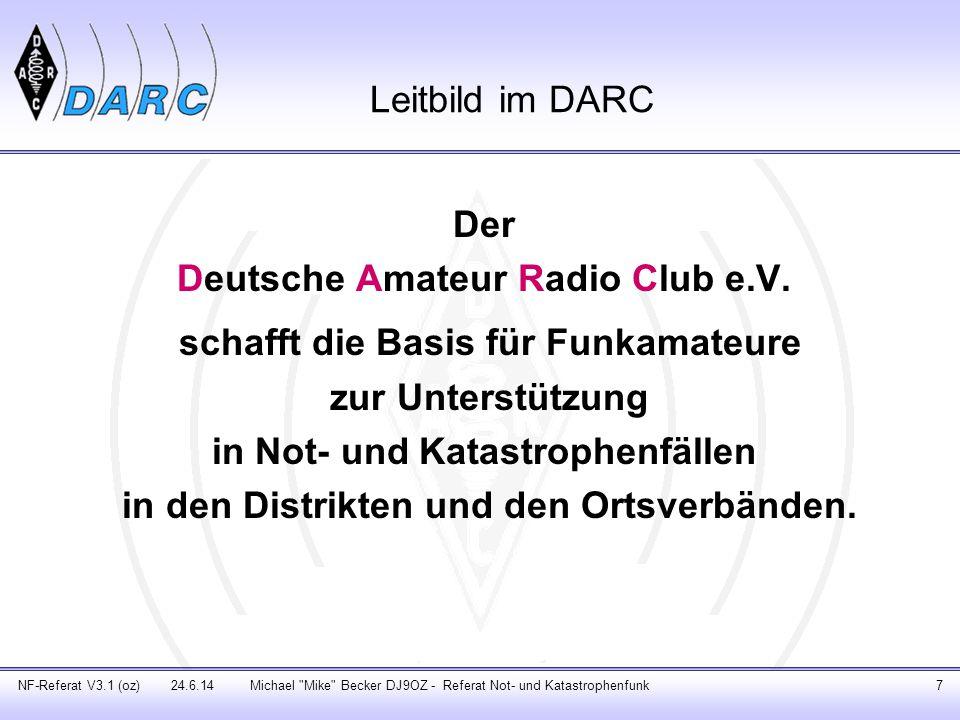 Leitbild im DARC Der Deutsche Amateur Radio Club e.V. schafft die Basis für Funkamateure zur Unterstützung in Not- und Katastrophenfällen in den Distr
