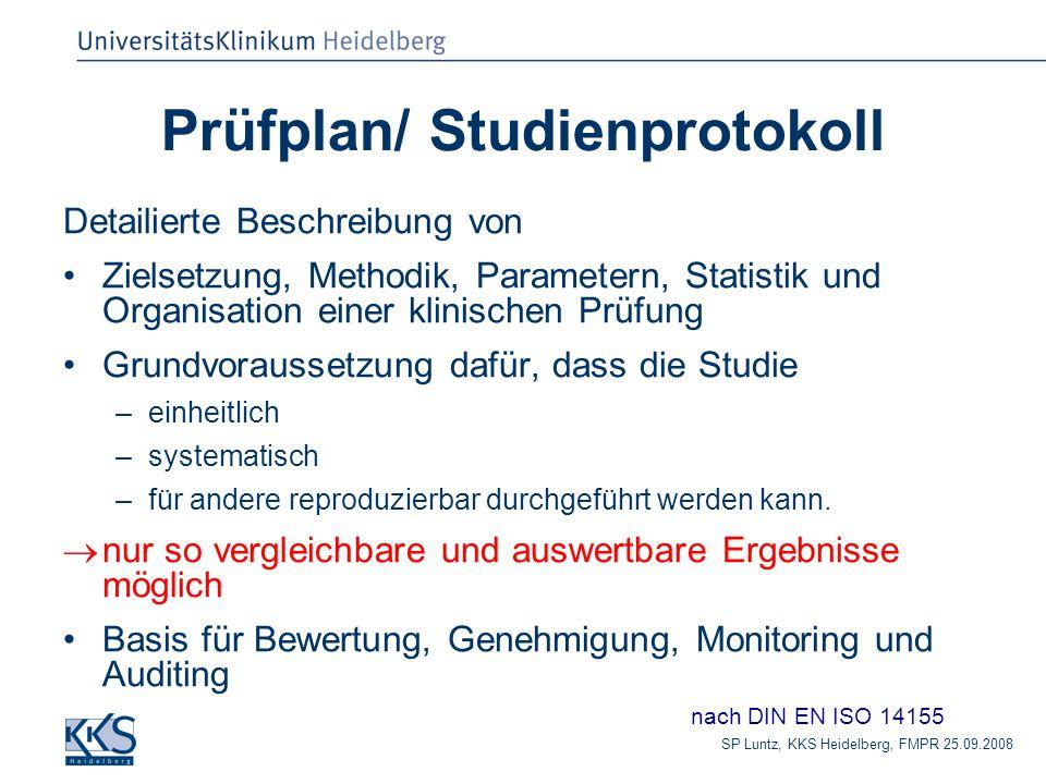 SP Luntz, KKS Heidelberg, FMPR 25.09.2008 Prüfplan/ Studienprotokoll Detailierte Beschreibung von Zielsetzung, Methodik, Parametern, Statistik und Org