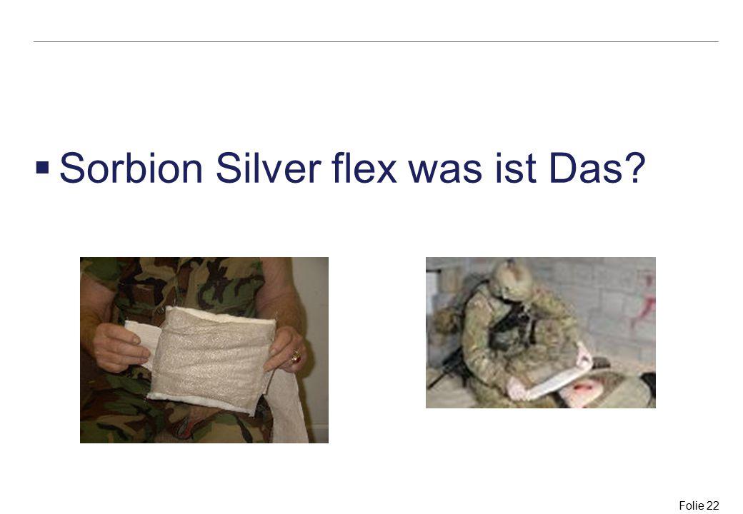 Folie 22  Sorbion Silver flex was ist Das?