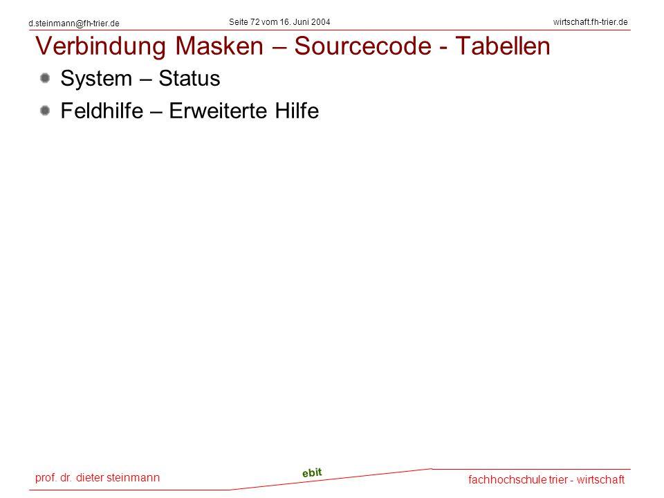 prof. dr. dieter steinmann Seite 72 vom 16. Juni 2004 ebit fachhochschule trier - wirtschaft wirtschaft.fh-trier.de d.steinmann@fh-trier.de Verbindung