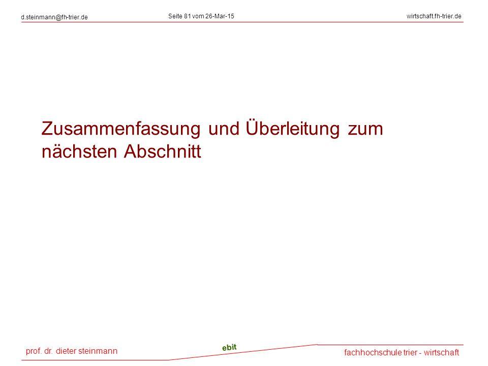 prof. dr. dieter steinmann d.steinmann@fh-trier.de Seite 81 vom 26-Mar-15wirtschaft.fh-trier.de fachhochschule trier - wirtschaft ebit Zusammenfassung