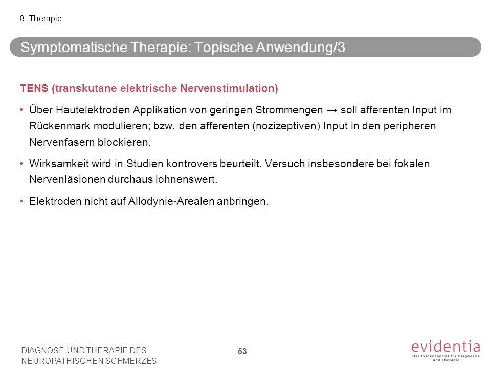TENS (transkutane elektrische Nervenstimulation) Über Hautelektroden Applikation von geringen Strommengen → soll afferenten Input im Rückenmark moduli