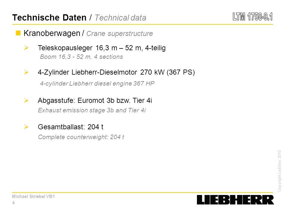 Copyright Liebherr 2010 Michael Striebel VB1 15 Schnelles Rüsten / short assembly time  Stützenmontage hinten ca.