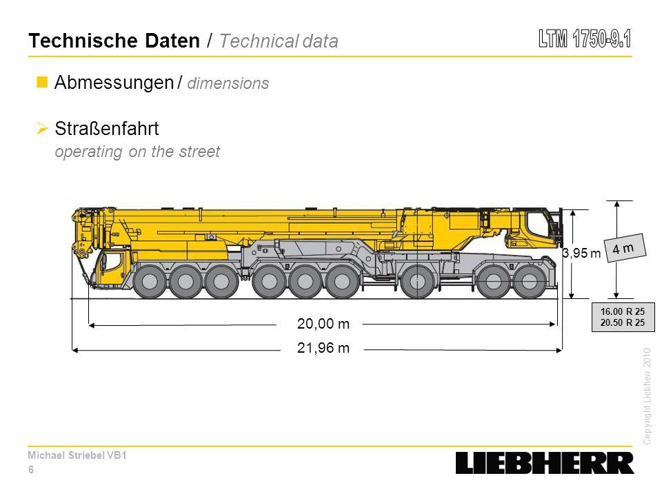 Copyright Liebherr 2010 Michael Striebel VB1 7 3,00 m Wenderadien / turning radius  Allradlenkung all-wheel-steering Technische Daten / Technical data