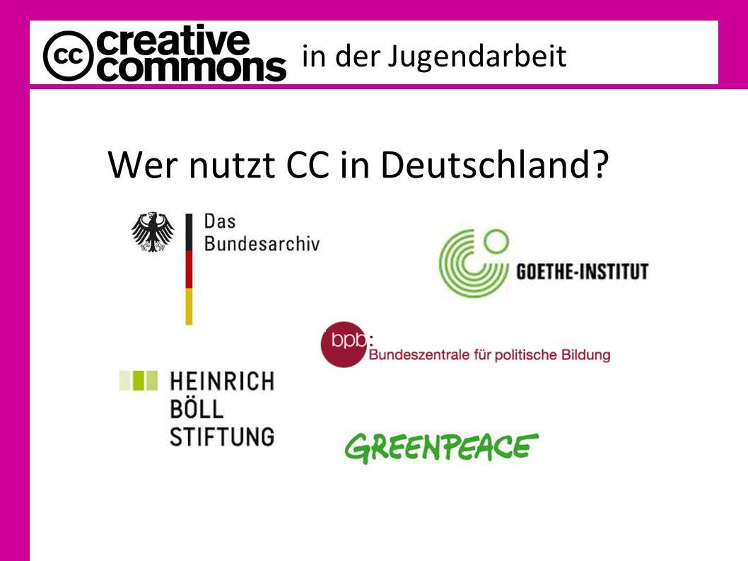 in der Jugendarbeit Wer nutzt CC in Deutschland?