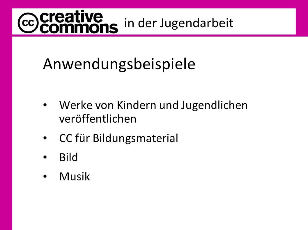 in der Jugendarbeit Anwendungsbeispiele Werke von Kindern und Jugendlichen veröffentlichen CC für Bildungsmaterial Bild Musik