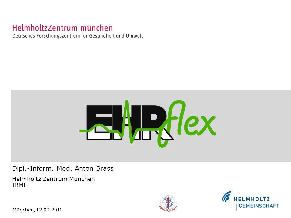 Dipl.-Inform. Med. Anton Brass Helmholtz Zentrum München IBMI München, 12.03.2010