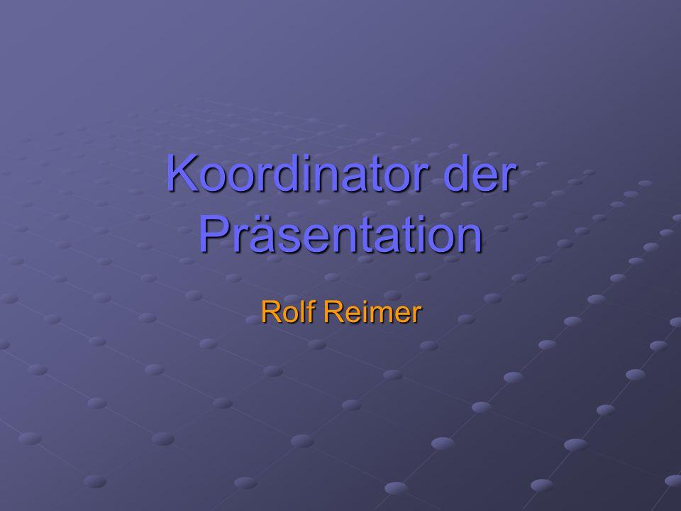Koordinator der Präsentation Rolf Reimer