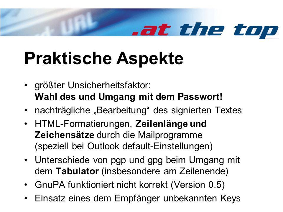 Praktische Aspekte größter Unsicherheitsfaktor: Wahl des und Umgang mit dem Passwort.