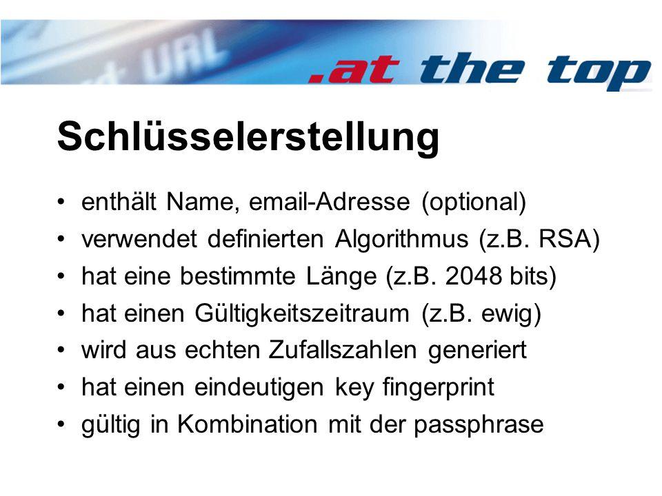 Schlüsselerstellung enthält Name, email-Adresse (optional) verwendet definierten Algorithmus (z.B.