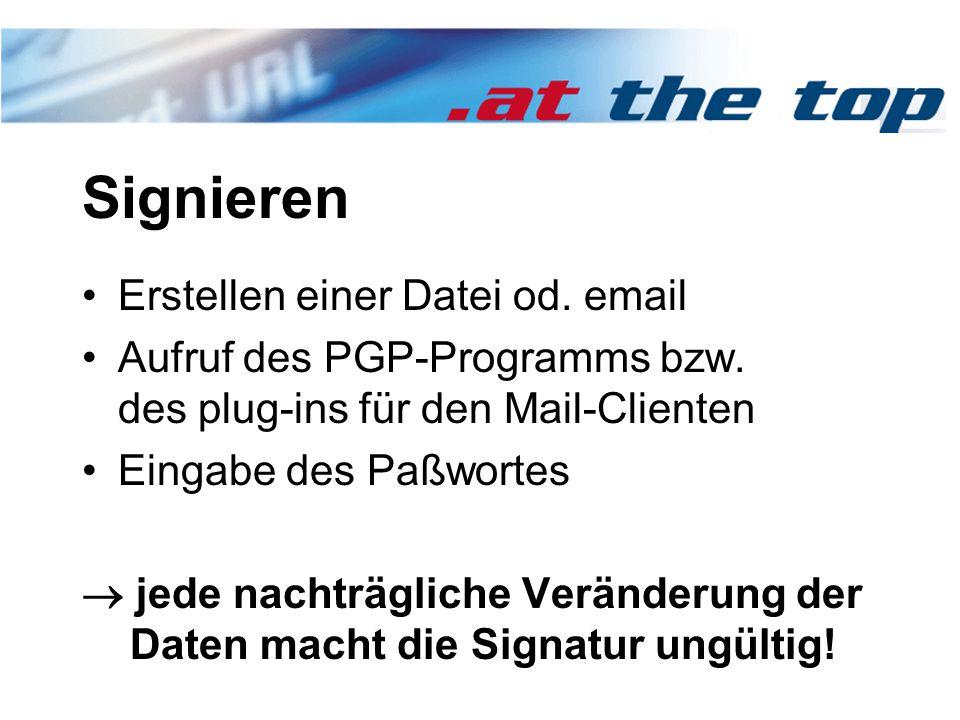 Signieren Erstellen einer Datei od. email Aufruf des PGP-Programms bzw.