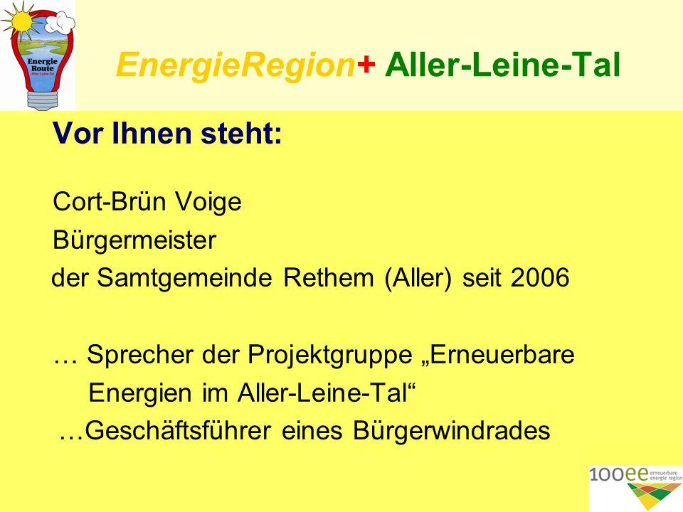 """EnergieRegion+ Aller-Leine-Tal Vor Ihnen steht: Cort-Brün Voige Bürgermeister der Samtgemeinde Rethem (Aller) seit 2006 … Sprecher der Projektgruppe """"Erneuerbare Energien im Aller-Leine-Tal …Geschäftsführer eines Bürgerwindrades 2"""