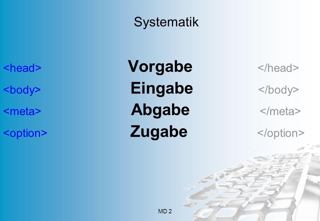 MD 2 Vorgabe Eingabe Abgabe Zugabe Systematik
