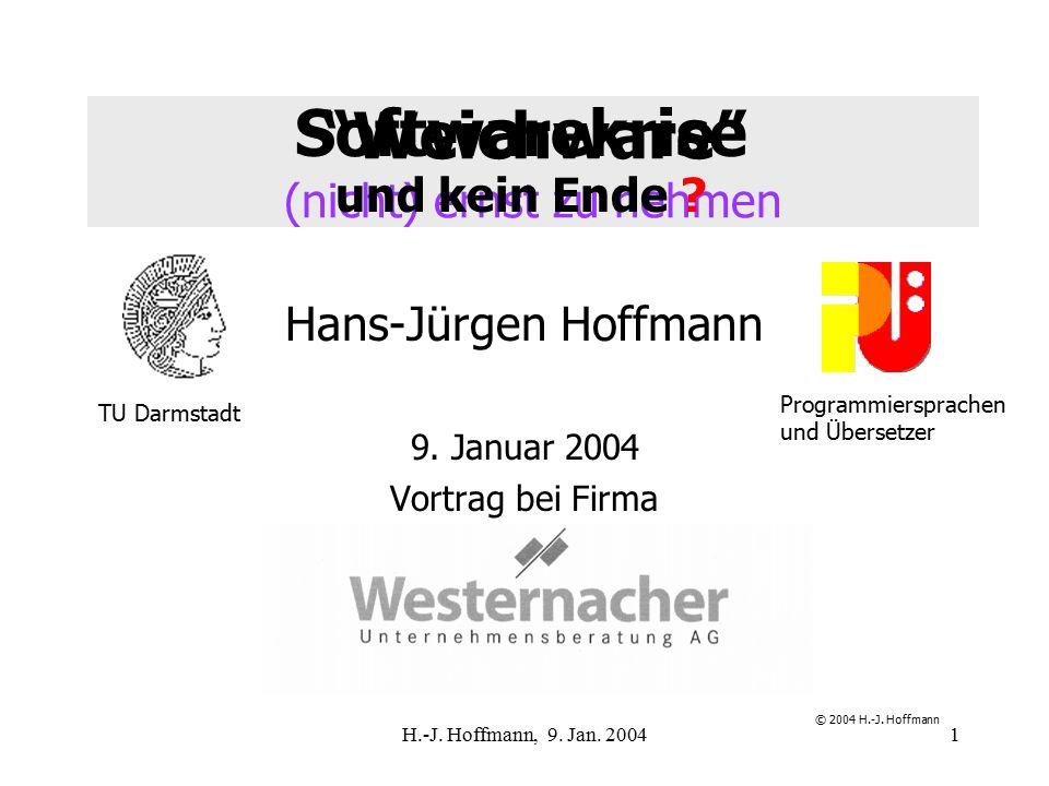 H.-J. Hoffmann, 9. Jan. 20041 Weichware (nicht) ernst zu nehmen Hans-Jürgen Hoffmann 9.