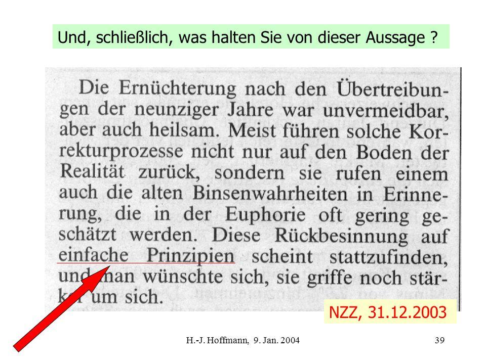 H.-J. Hoffmann, 9. Jan. 200439 Und, schließlich, was halten Sie von dieser Aussage .