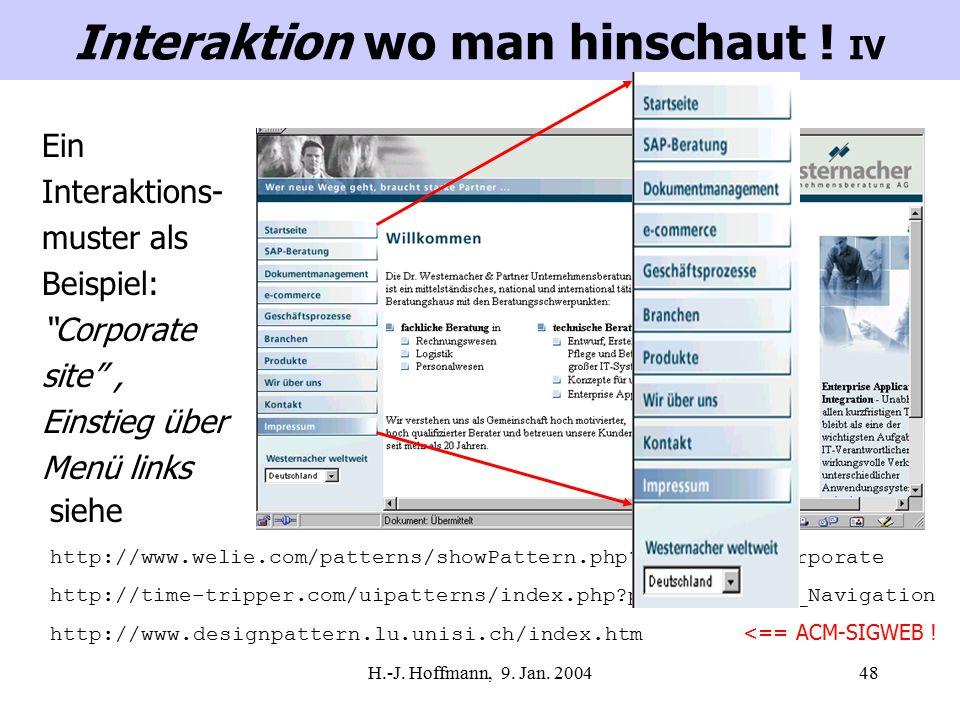 """H.-J. Hoffmann, 9. Jan. 200448 Ein Interaktions- muster als Beispiel: """"Corporate site"""", Einstieg über Menü links Interaktion wo man hinschaut ! IV sie"""