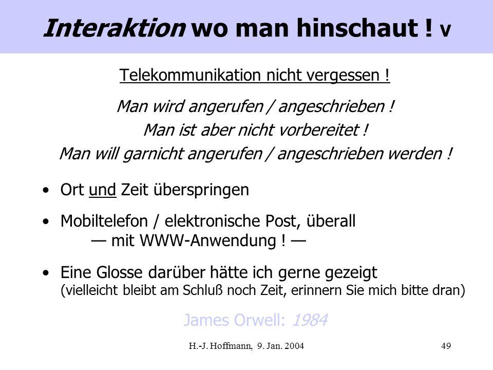 H.-J. Hoffmann, 9. Jan. 200449 Telekommunikation nicht vergessen .