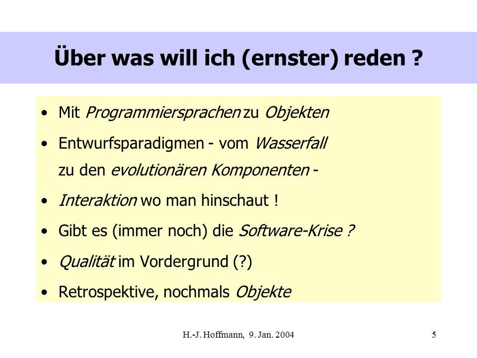 H.-J. Hoffmann, 9. Jan. 20045 Über was will ich (ernster) reden .