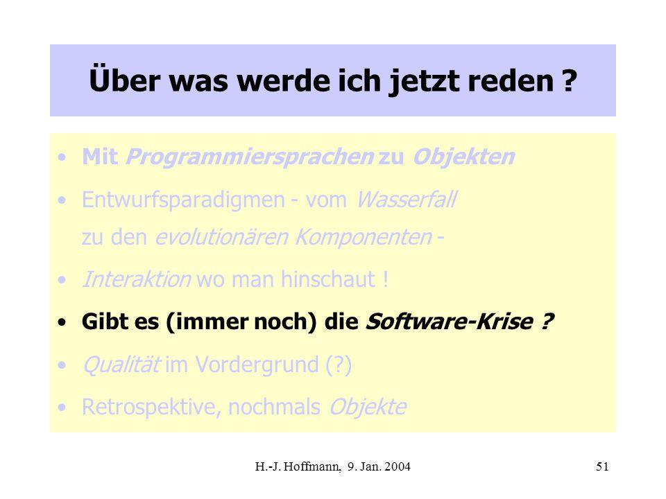 H.-J. Hoffmann, 9. Jan. 200451 Über was werde ich jetzt reden .