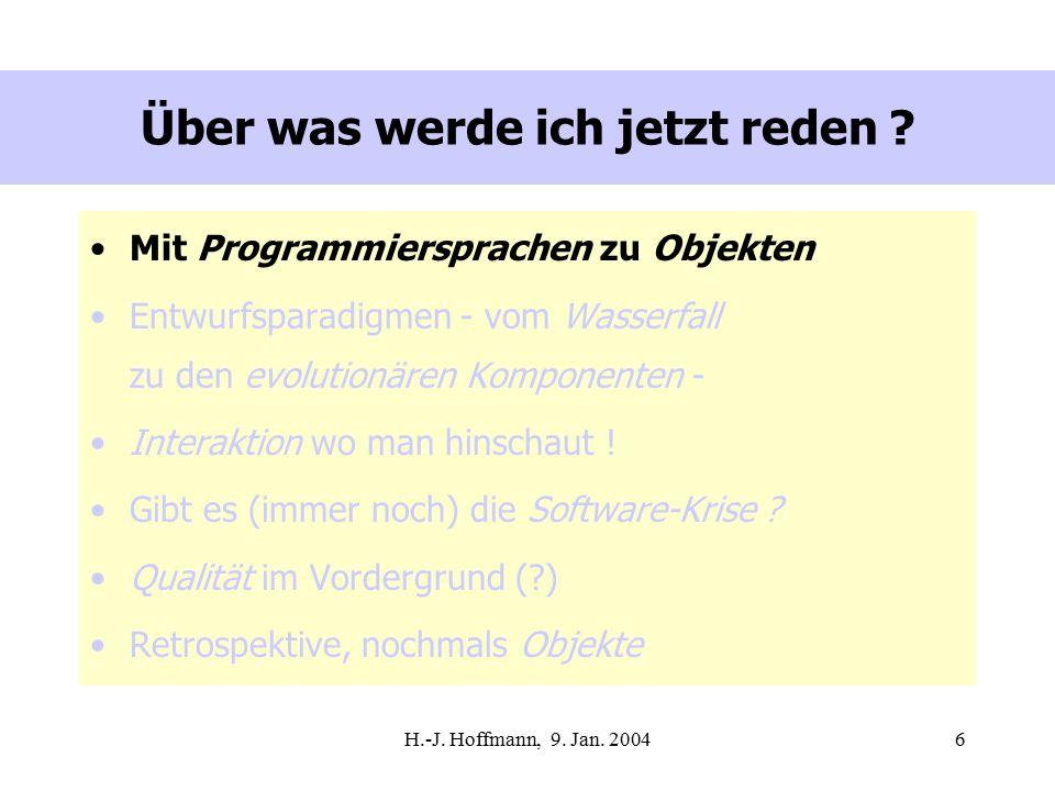 H.-J. Hoffmann, 9. Jan. 20046 Über was werde ich jetzt reden .