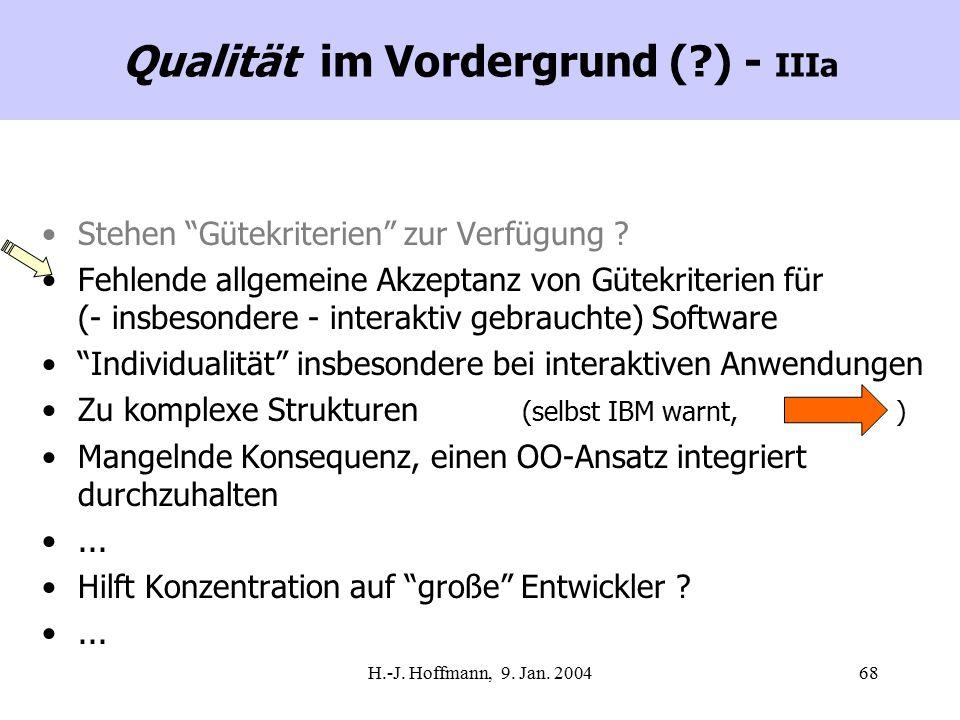 """H.-J. Hoffmann, 9. Jan. 200468 Qualität im Vordergrund (?) - IIIa Stehen """"Gütekriterien"""" zur Verfügung ? Fehlende allgemeine Akzeptanz von Gütekriteri"""