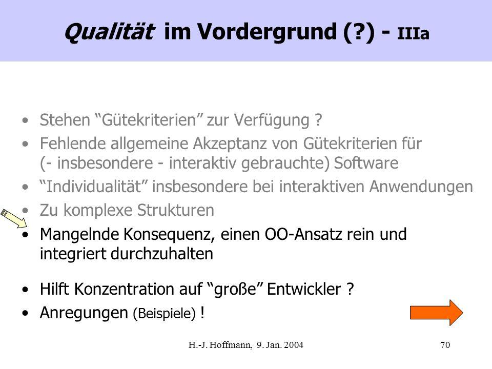 """H.-J. Hoffmann, 9. Jan. 200470 Qualität im Vordergrund (?) - IIIa Stehen """"Gütekriterien"""" zur Verfügung ? Fehlende allgemeine Akzeptanz von Gütekriteri"""