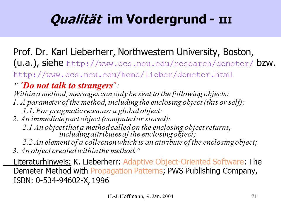 H.-J. Hoffmann, 9. Jan. 200471 Qualität im Vordergrund - III Prof.
