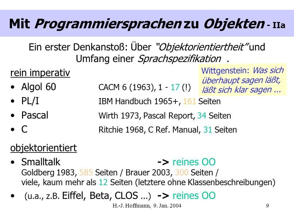"""H.-J. Hoffmann, 9. Jan. 20049 Mit Programmiersprachen zu Objekten - IIa Ein erster Denkanstoß: Über """"Objektorientiertheit"""" und Umfang einer Sprachspez"""