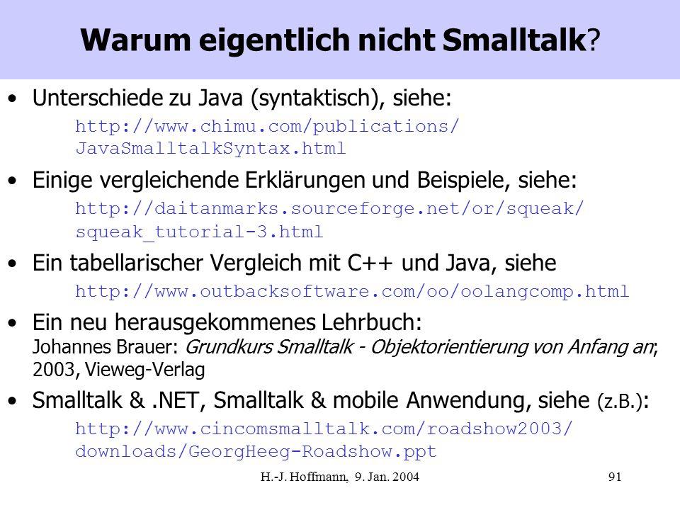 H.-J. Hoffmann, 9. Jan. 200491 Warum eigentlich nicht Smalltalk.