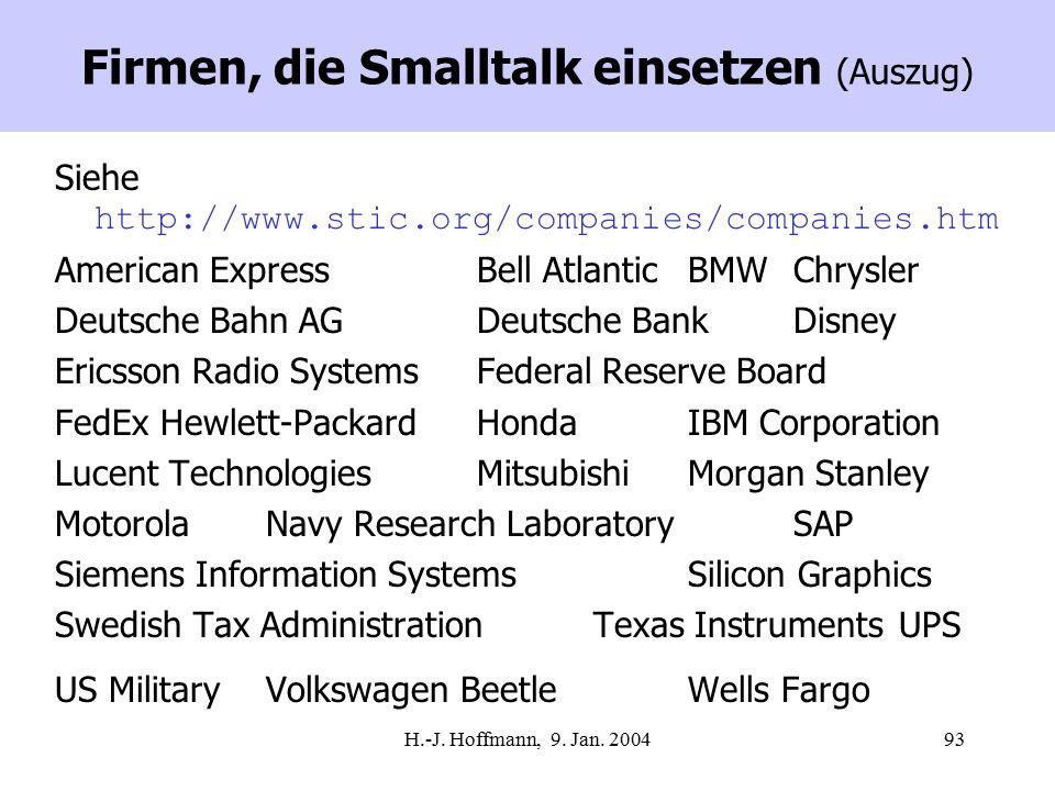 H.-J. Hoffmann, 9. Jan. 200493 Firmen, die Smalltalk einsetzen (Auszug) Siehe http://www.stic.org/companies/companies.htm American Express Bell Atlant