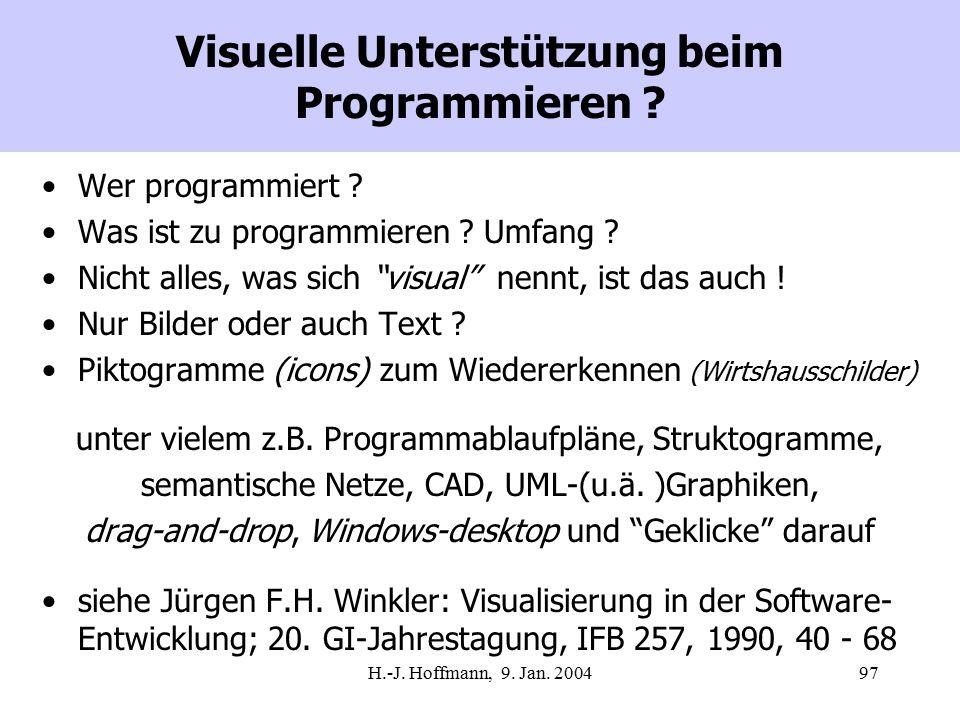 H.-J. Hoffmann, 9. Jan. 200497 Visuelle Unterstützung beim Programmieren .