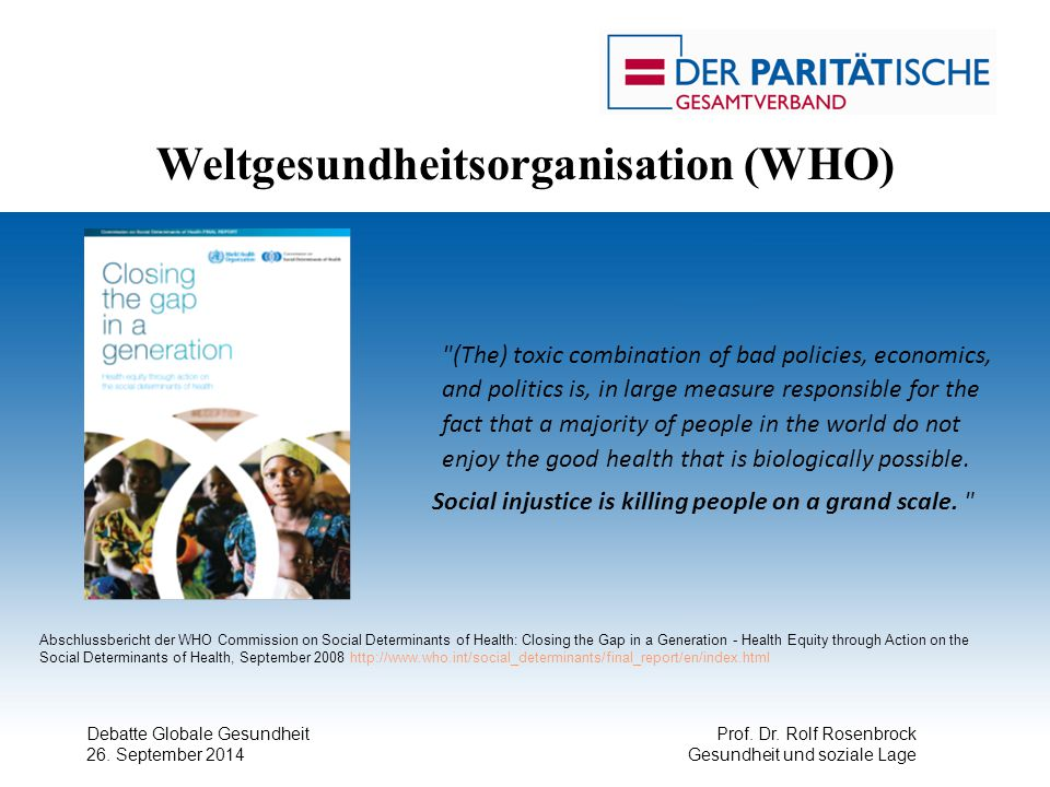 Debatte Globale Gesundheit 26. September 2014 Prof. Dr. Rolf Rosenbrock Gesundheit und soziale Lage
