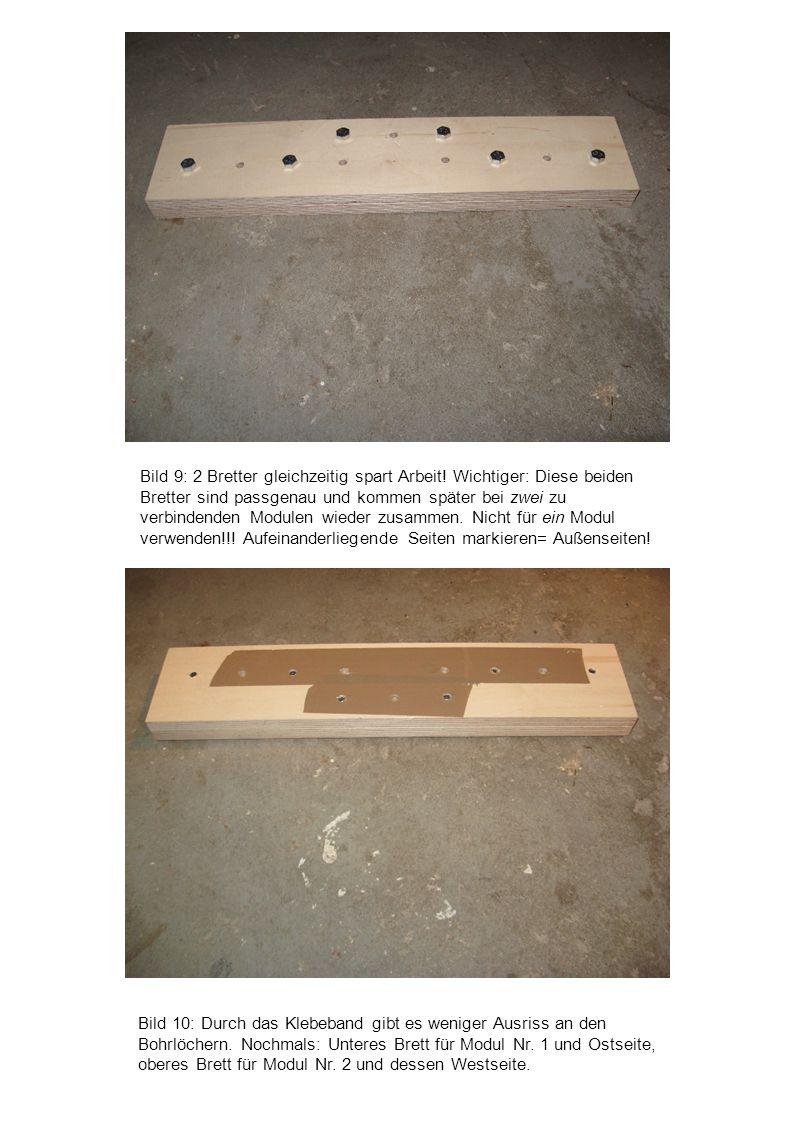Bild 10: Durch das Klebeband gibt es weniger Ausriss an den Bohrlöchern. Nochmals: Unteres Brett für Modul Nr. 1 und Ostseite, oberes Brett für Modul
