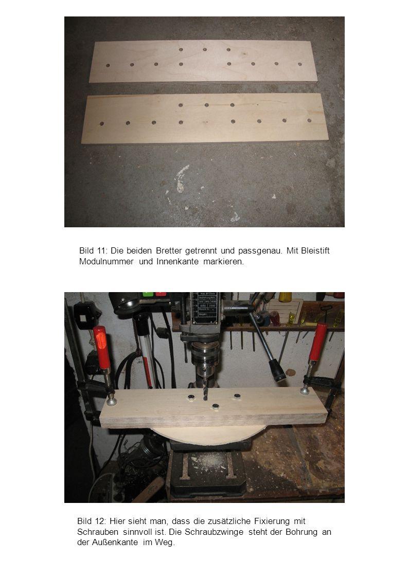 Bild 12: Hier sieht man, dass die zusätzliche Fixierung mit Schrauben sinnvoll ist. Die Schraubzwinge steht der Bohrung an der Außenkante im Weg. Bild