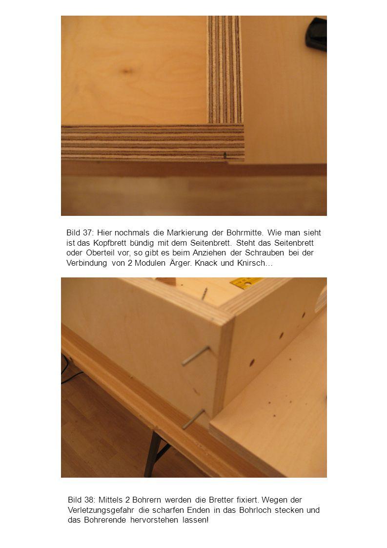 Bild 38: Mittels 2 Bohrern werden die Bretter fixiert. Wegen der Verletzungsgefahr die scharfen Enden in das Bohrloch stecken und das Bohrerende hervo