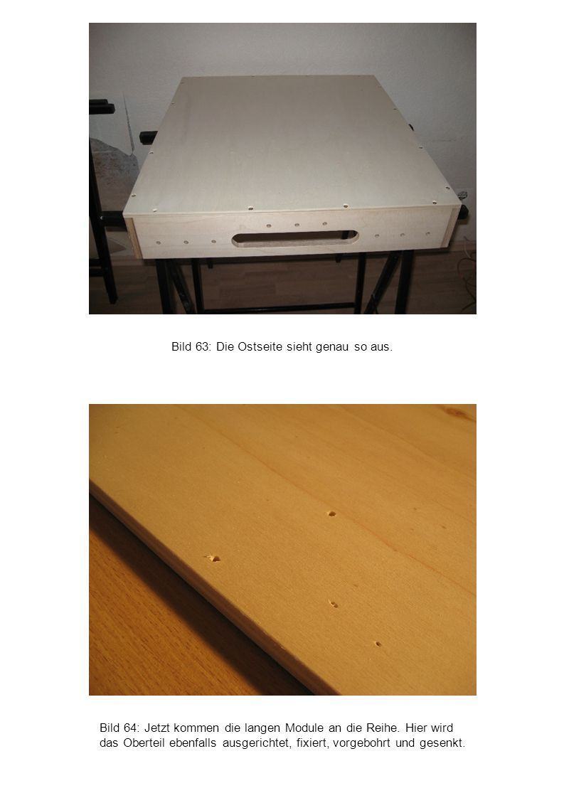 Bild 64: Jetzt kommen die langen Module an die Reihe. Hier wird das Oberteil ebenfalls ausgerichtet, fixiert, vorgebohrt und gesenkt. Bild 63: Die Ost