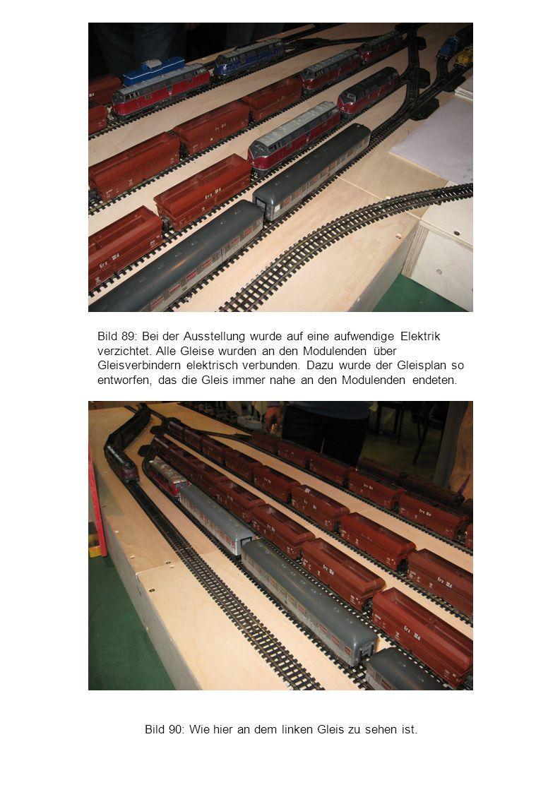 Bild 90: Wie hier an dem linken Gleis zu sehen ist. Bild 89: Bei der Ausstellung wurde auf eine aufwendige Elektrik verzichtet. Alle Gleise wurden an